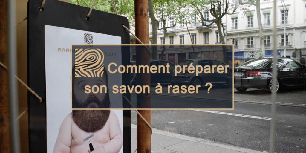 comment preparer son savon a raser