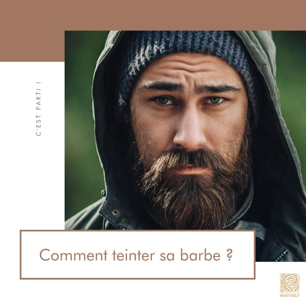 Comment teinter sa barbe ?