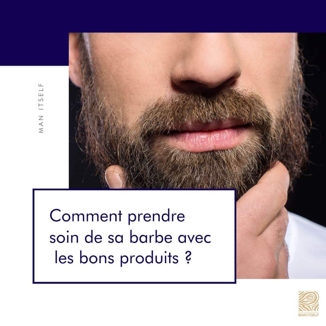comment prendre soin sa barbe 1 - MAN ITSELF - Spécialiste des produits de soin visage, rasage, corps, cheveux, bouche, accessoires et idées cadeaux homme